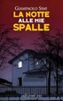 Cover of La notte alle mie spalle