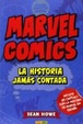 Cover of MARVEL COMICS: LA HISTORIA JAMÁS CONTADA