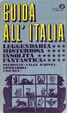 Cover of Guida all'Italia leggendaria, misteriosa, insolita , fantastica - 1