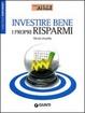 Cover of Investire bene i propri risparmi