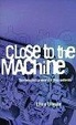 Cover of Close to the Machine