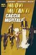 Cover of Nuovi Mutanti: Caccia mortale