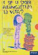 Cover of E se le storie allungassero la vita?