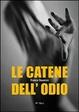 Cover of Le catene dell'odio