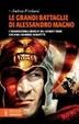 Cover of Le grandi battaglie di Alessandro Magno. L'inarrestabile marcia del condottiero che non conobbe sconfitte
