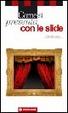 Cover of Come si presenta con le slide