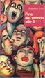 Cover of Fine del mondo alle 8