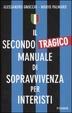 Cover of Il secondo tragico manuale di sopravvivenza per interisti