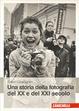 Cover of Una storia della fotografia del XX e del XXI secolo