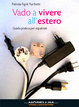 Cover of Vado a vivere all'estero