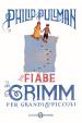 Cover of Le fiabe dei Grimm per grandi e piccoli