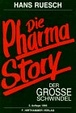 Cover of Die Pharma Story. Der grosse Schwindel
