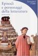 Cover of Episodi e personaggi della letteratura - prima parte