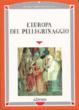 Cover of L'Europa del pellegrinaggio