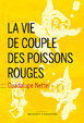 Cover of La vie de couple des poissons rouges