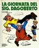 Cover of La giornata del Sig. Dagoberto