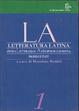 Cover of La letteratura latina. Storia letteraria e antropologia romana. Profilo e testi. vol. 1