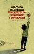 Cover of Mio fratello rincorre i dinosauri