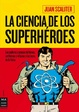 Cover of La ciencia de los superhéroes