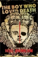 Cover of The Boy Who Loved Death
