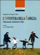 Cover of L'avventura della famiglia. Fidanzamento, matrimonio and dopo