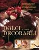 Cover of Dolci e come decorarli