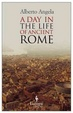 Cover of A Day in the Life of Ancient Rome