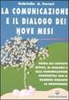 Cover of La comunicazione e il dialogo dei nove mesi