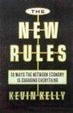 Cover of New Rules For The New Economy - 10 Ways The Network Economy Is Changing Everything