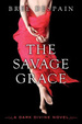 Cover of The Savage Grace: A Dark Divine Novel