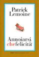 Cover of Annoiarsi, che felicità!