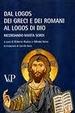 Cover of Dal logos dei Greci e dei Romani al logos di Dio