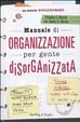 Cover of Manuale di organizzazione per gente disorganizzata