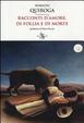 Cover of Racconti d'amore, di follia e di morte