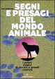 Cover of Segni e presagi del mondo animale