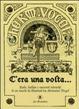 Cover of C'era una volta... Fiabe, ballate e racconti tedeschi di un secolo fa illustrati da Hermann Vogel