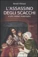 Cover of L'assassino degli scacchi e altri misteri matematici