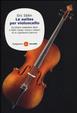Cover of Le suites per violoncello. Da Johann Sebastian Bach a Pablo Casals: storia e misteri di un capolavoro barocco