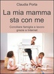 Cover of La mia mamma sta con me