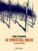 Cover of Lo spirito del bosco e altri racconti