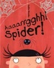 Cover of Aaaarrgghh! Spider!