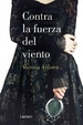 Cover of Contra la fuerza del viento
