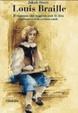 Cover of Louis Braille. Il ragazzo che leggeva con le dita