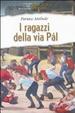 Cover of I ragazzi della via Pàl. Ediz. integrale