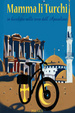 Cover of Mamma li turchi. In bicicletta nelle terre dell'apocalisse