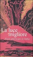 Cover of La luce migliore
