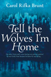 Cover of Tell the Wolves I'm Home