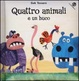 Cover of Quattro animali e un buco