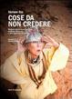 Cover of Cose da non credere