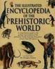 Cover of The Illustrated Encyclopedia of the Prehistoric World